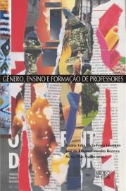 Gênero, Ensino e Formação de Professores, livro de Eul�lia Vera L�cia Fraga Leurquin, Jos� de Ribamar Mender Bezerra, Maria Elias Soares (Orgs.)