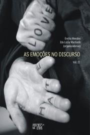 As Emoções no Discurso - Vol. II, livro de Em�lia Mendes, Ida L�cia Machado (Orgs.)