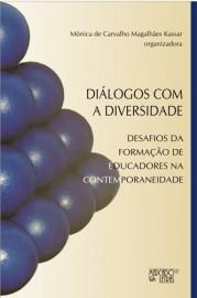 Diálogos com a Diversidade - Desafios da Formação de Educadores na Contemporaneidade, livro de Mônica de Carvalho Magalhães Kassar (Org.)