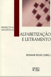 Alfabetização e Letramento - Perspectivas Linguísticas, livro de Roxane Rojo (Org.)
