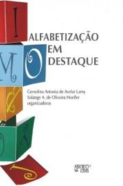 Alfabetização em destaque, livro de Gersolina Antonia de Avelar Lamy, Solange A. de Oliveira Hoeller (Orgs.)