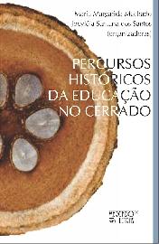 Percursos Históricos da Educação no Cerrado, livro de Jocyléia Santana dos Santos, Maria Margarida Machado (Orgs.)