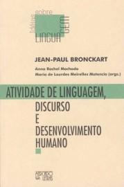 Atividade de Linguagem, Discurso e Desenvolvimento Humano, livro de Jean- Paul Bronckart