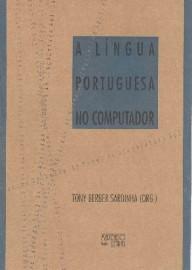 A língua portuguesa no computador, livro de Tony Berber Sardinha (Org.)