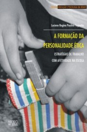 A formação da personalidade ética, livro de Luciene Regina Paulino Tognetta