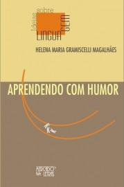 Aprendendo Com Humor, livro de Helena Maria Gramiscelli Magalh�es