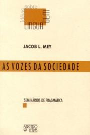 As Vozes da Sociedade - Seminário de Pragmática, livro de Jacob L. Mey