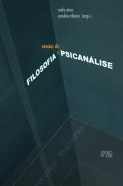 Ensaios de Filosofia e Psicanálise, livro de Suely Aires, Caroline Ribeiro (Orgs.)